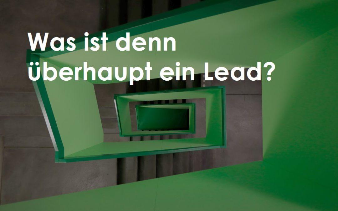 Ein Überblick: Was ist denn überhaupt ein Lead?