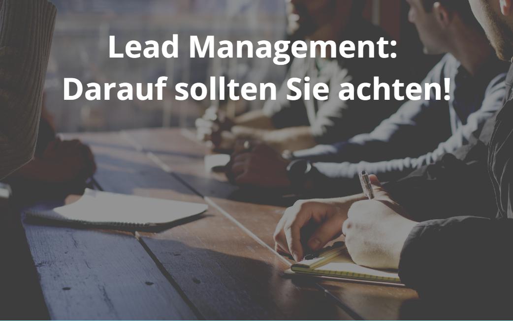 Lead Management: Darauf sollten Sie achten!